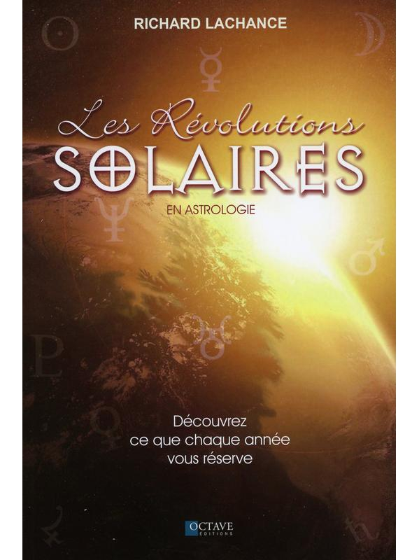 Les Révolutions Solaires en Astrologie - Richard Lachance