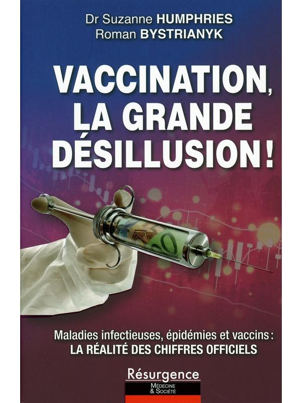 70910-Vaccination, la grande désillusion ! Maladies infectieuses, épidémies