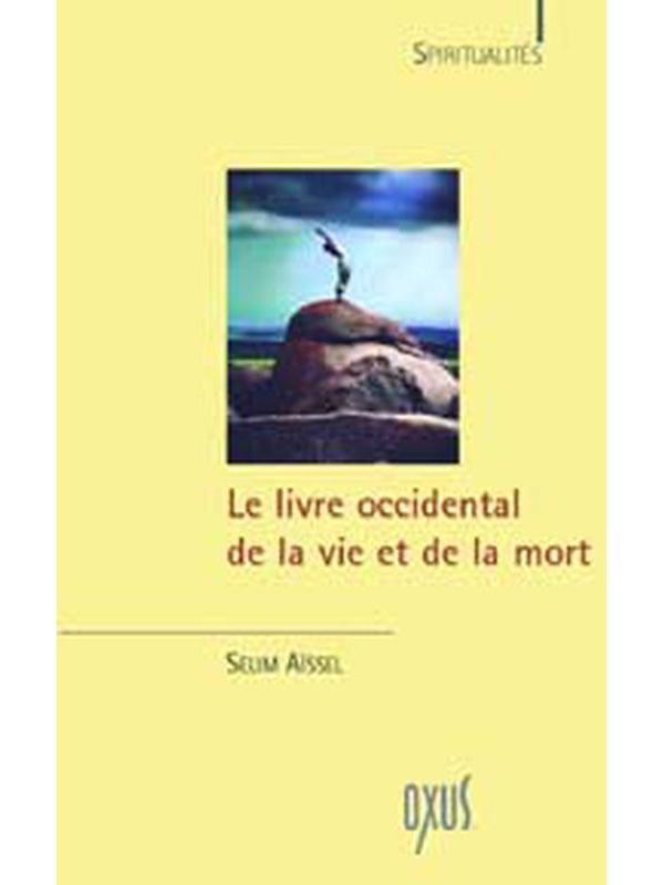 Le Livre Occidental de la Vie et de la Mort - Selim Aïssel