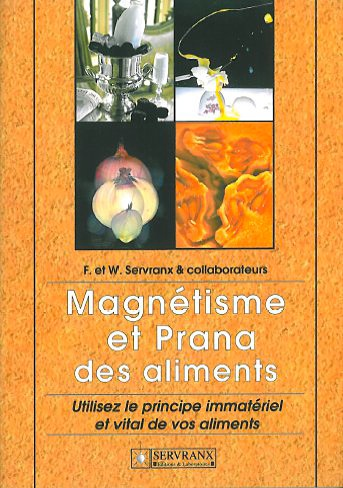 Magnétisme et Prana des Aliments -  F. & W. Servranx