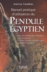 Manuel Pratique d\'Utilisation du Pendule Egyptien - Caradeau