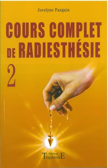 Cours Complet de Radiesthésie T.2 - Jocelyne Fangain