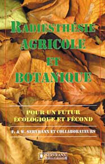 Radiesthésie Agricole et Botanique -  F. & W. Servranx