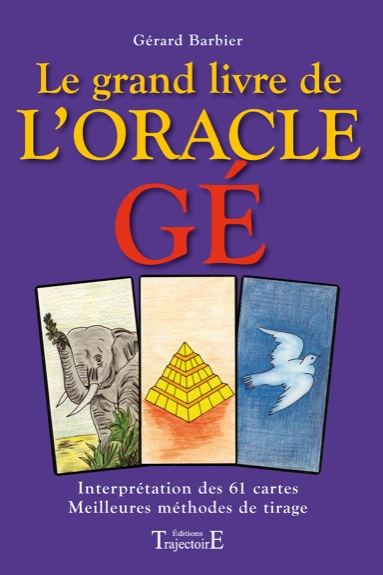 Le Grand Livre de l\'Oracle Gé - Gérard Barbier
