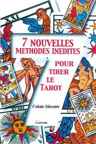 7 Nouvelles Méthodes Inédites Pour le Tarot - C.Silvestre
