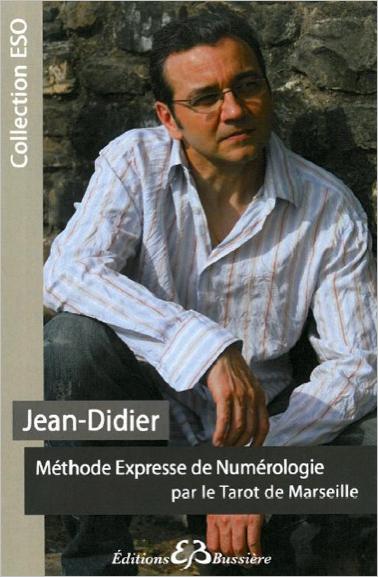 Méthode Expresse de Numérologie Par le Tarot de Marseille - Jean-Didier