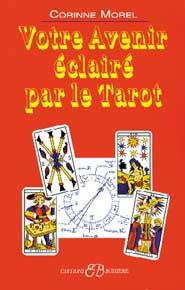 Votre Avenir Eclairé Par le Tarot - Corinne Morel