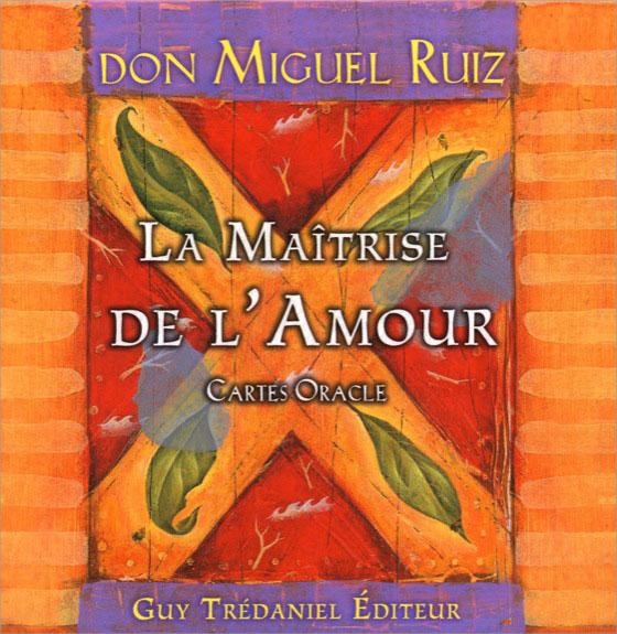 La Maîtrise de l\'Amour - Don Miguel Ruiz