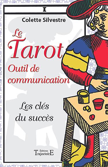 Le Tarot Outil de Communication - C.Silvestre