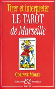 Tirer et Interpréter le Tarot de Marseille - Corinne Morel