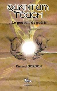 Quantum Touch - Le Pouvoir de Guérir - Richard Gordon