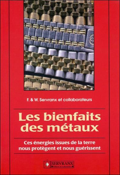 Les Bienfaits Des Métaux - F. & W. Servranx