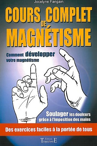 Cours Complet de Magnétisme - Jocelyne Fangain