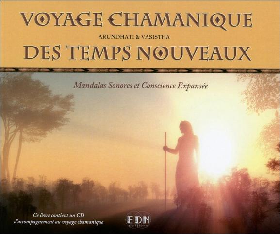 Voyage Chamanique Des Temps Nouveaux -  Arundhati & Vasistha