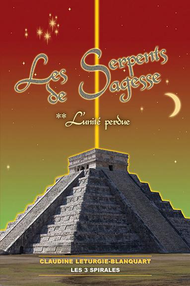 Serpents de Sagesse T2 : L\'Unité Perdue - Leturgie-Blanquart