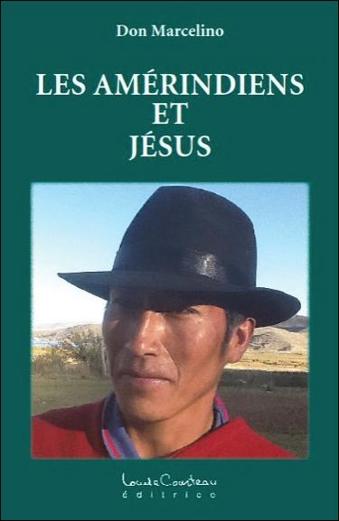 Les Amérindiens et Jésus - Don Marcelino