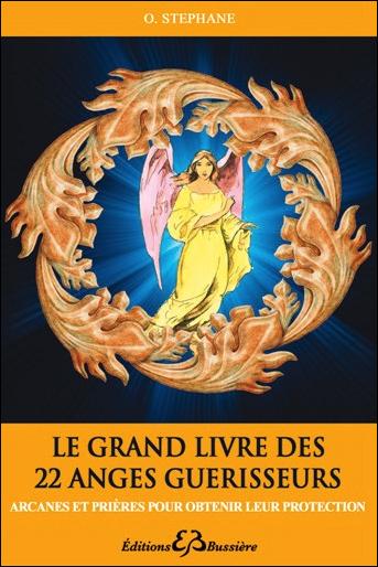Le Grand Livre Des 22 Anges Guérisseurs - O.Stéphane