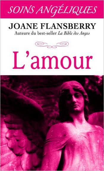 L\'Amour - Soins Angéliques - Joane Flansberry