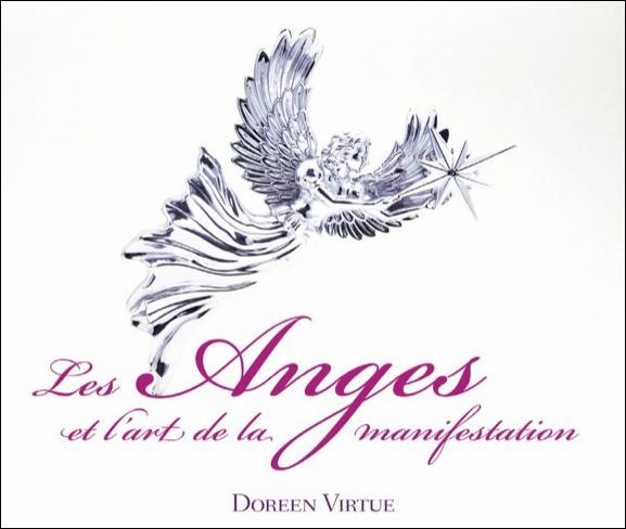 Les Anges et l\'Art de la Manifestation - Doreen Virtue