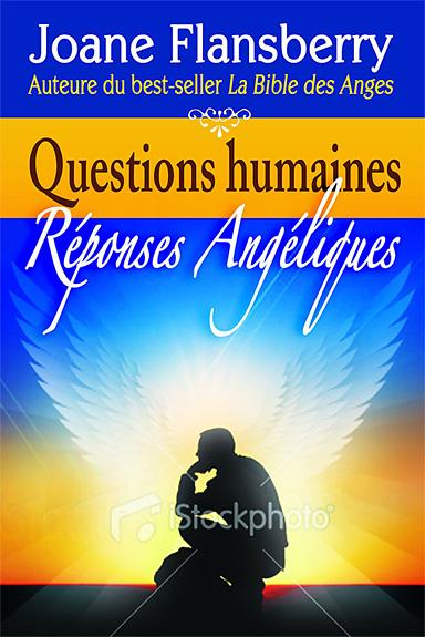Questions Humaines - Réponses Angéliques - Joane Flansberry