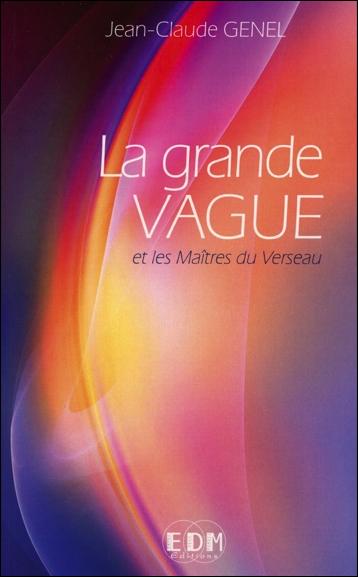 La Grande Vague et les Maîtres du Verseau - Jean-Claude Genel