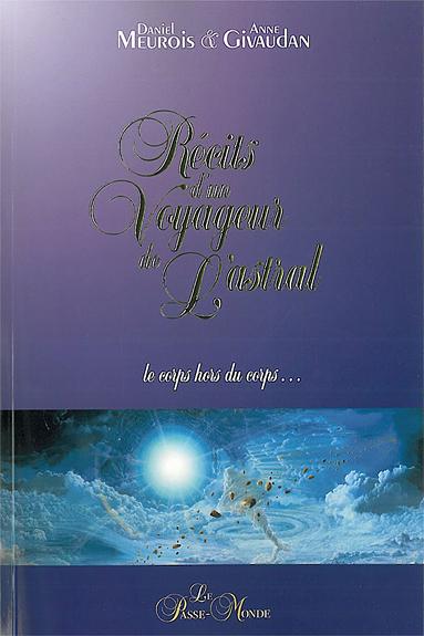 Récits D\'un Voyageur de l\'Astral - Meurois-Givaudan