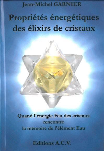 Propriétés Energétiques des Elixirs de Cristaux - JM.Garnier