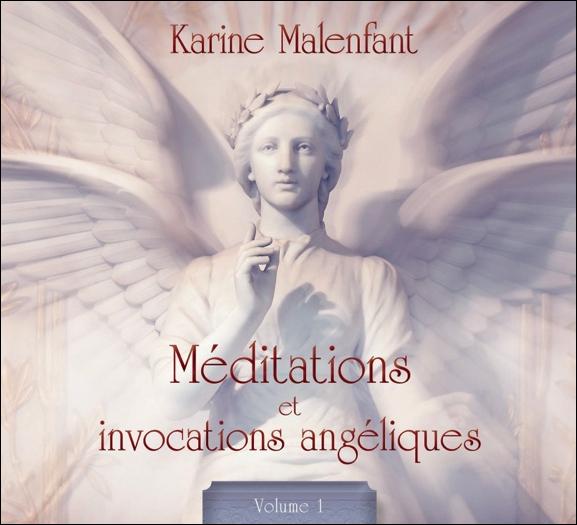Méditations et Invocations Angéliques - Vol.1 - Karine Malenfant