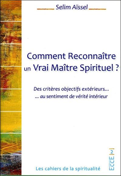 Comment Reconnaître un Vrai Maître Spirituel ? Selim Aïssel