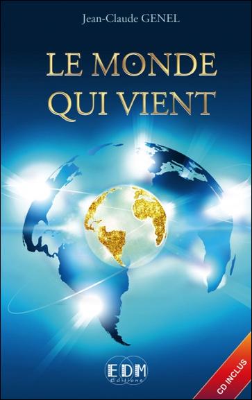 Le Monde Qui Vient - Jean-Claude Genel
