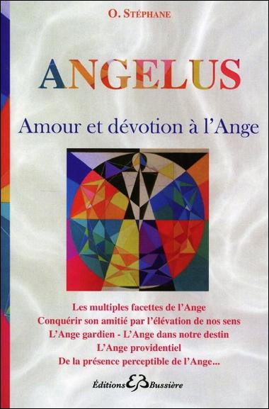 Angelus - Amour et Dévotion à l\'Ange - O. Stéphane