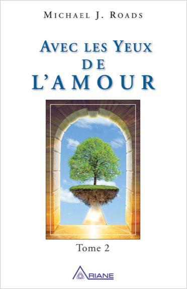 Avec Les Yeux de L\'Amour - Tome 2 - Michael J. Roads