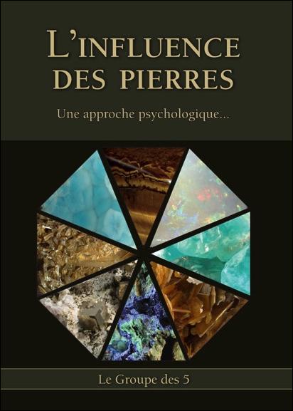 L\'Influence des Pierres - Une Approche Psychologique... Le Groupe des 5
