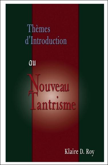 Thèmes d\'Introduction au Nouveau Tantrisme - Klaire D. Roy