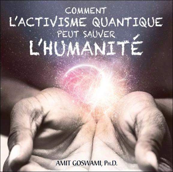 Comment l\'Activisme Quantique Peut Sauver l\'Humanité - Livre Audio - Amit Goswami
