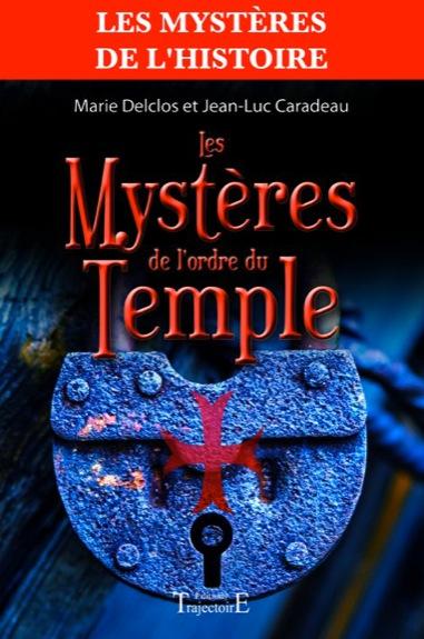 Les Mystères de l\'Ordre du Temple - Delclos Marie & Caradeau Jean-Luc