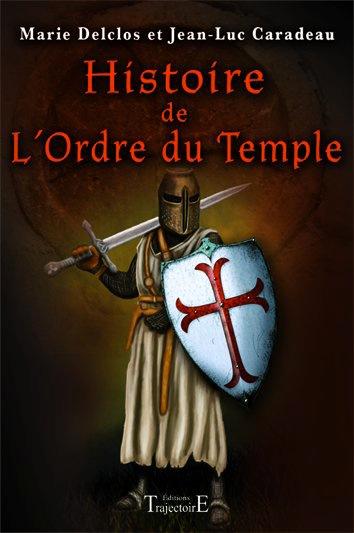 Histoire de l\'Ordre du Temple - Marie Delclos & Jean-luc Caradeau