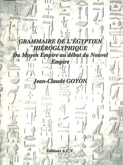 Grammaire de l\'Egyptien Hiéroglyphique -  Jean-Claude Goyon