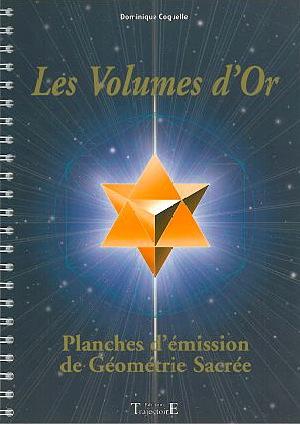 Les Volumes d\'Or - Géométrie Sacrée - Dominique Coquelle