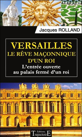 41397-Versailles - Le rêve maçonnique d'un roi