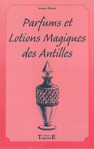 Parfums et Lotions des Antilles - Jacques Bersez