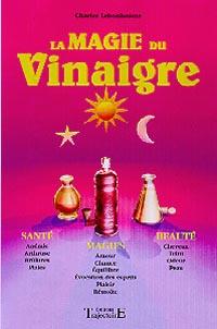 La Magie du Vinaigre - Charles Lebonhaume
