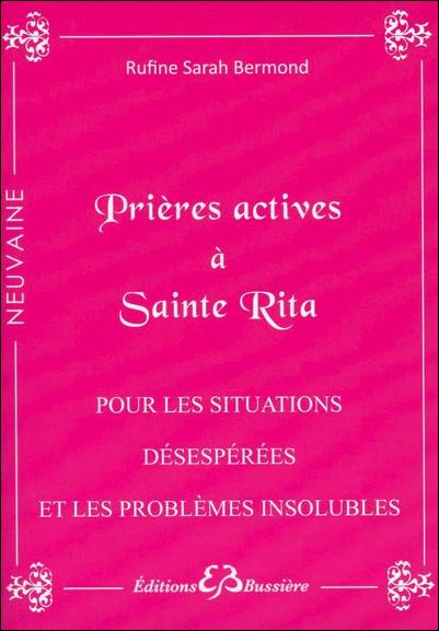 Prières Actives à Sainte Rita - Pour les Situations Désespérées - Rufine Sarah Bermond