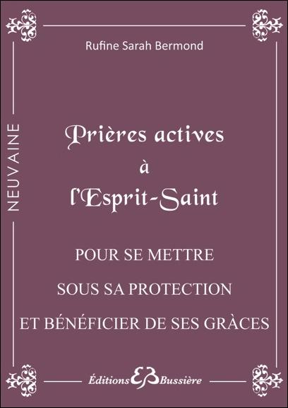 Prières Actives à l\'Esprit Saint - Rufine Sarah Bermond