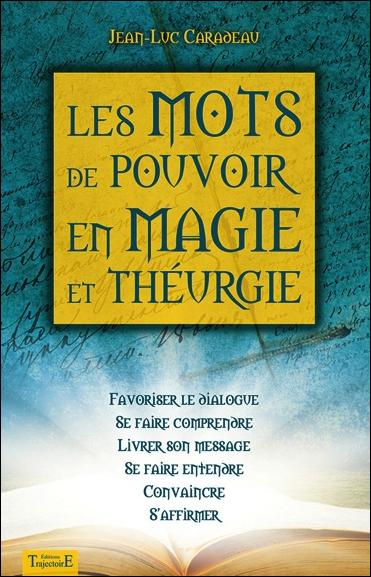 Les Mots de Pouvoir en Magie et Théurgie - Jean-Luc Caradeau