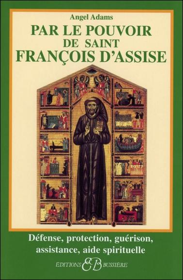 Par le Pouvoir de Saint François d\'Assise - Angel Adams