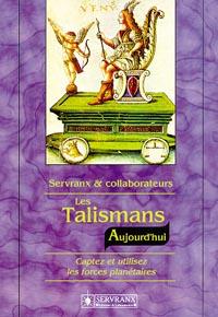 Les Talismans Aujourd\'hui -  F. & W. Servranx