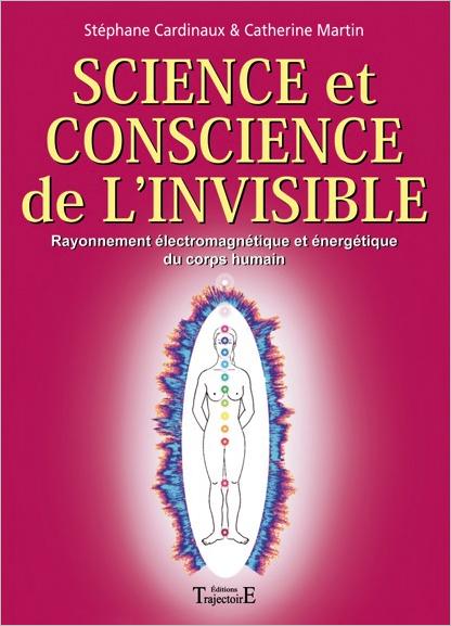 Science et Conscience de l\'Invisible - Stéphane Cardinaux & Catherine Martin