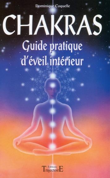 Chakras - Guide Pratique d\' Eveil Intérieur - Dominique Coquelle
