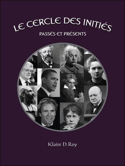 Le Cercle des Initiés - Passés et Présents -  Klaire D. Roy
